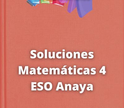 Soluciones Matemáticas 4 ESO Anaya