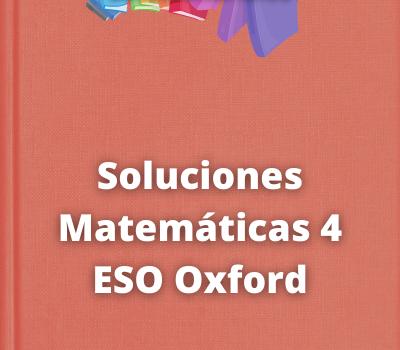 Soluciones Matemáticas 4 ESO Oxford