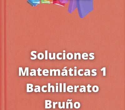 Soluciones Matemáticas 1 Bachillerato Bruño