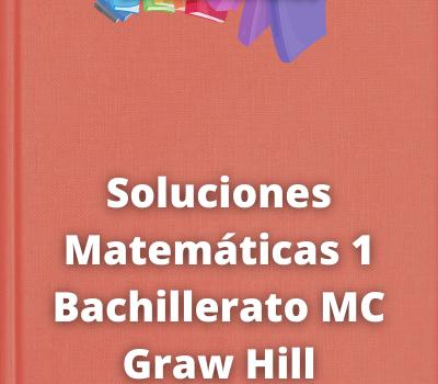 Soluciones Matemáticas 1 Bachillerato MC Graw Hill