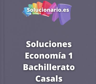 Soluciones Economía 1 Bachillerato Casals