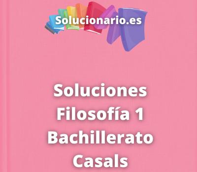 Soluciones Filosofía 1 Bachillerato Casals