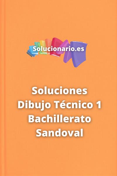 Soluciones Dibujo Técnico 1 Bachillerato Sandoval