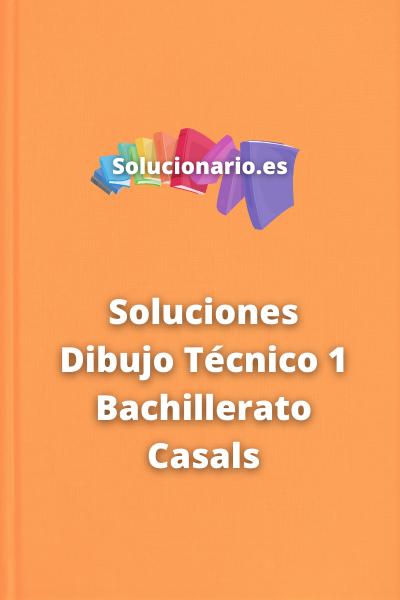 Soluciones Dibujo Técnico 1 Bachillerato Casals