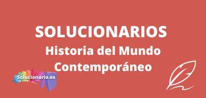 Solucionarios de 1 Bachillerato Historia del Mundo Contemporáneo