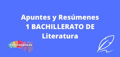 Apuntes y Resúmenes de 1 Bachillerato Literatura