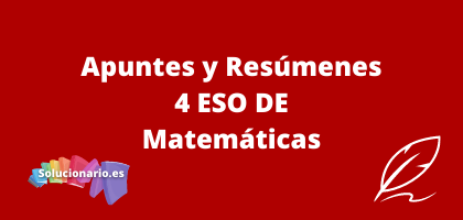 Apuntes y Resúmenes de 4 ESO Matemáticas