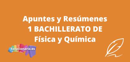 Apuntes y Resúmenes de 1 Bachillerato Física y Química