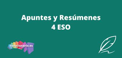 Apuntes y Resúmenes de 4 ESO, de todas las editoriales y asignaturas
