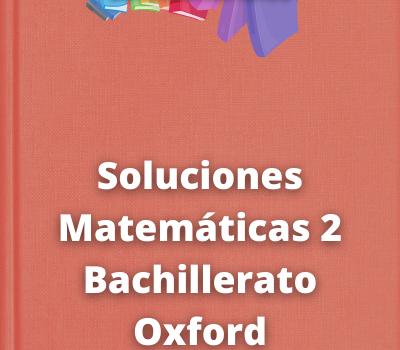 Soluciones Matemáticas 2 Bachillerato Oxford