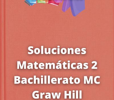 Soluciones Matemáticas 2 Bachillerato MC Graw Hill