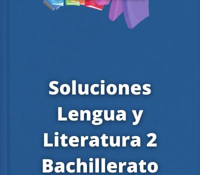 Soluciones Lengua y Literatura 2 Bachillerato Editex