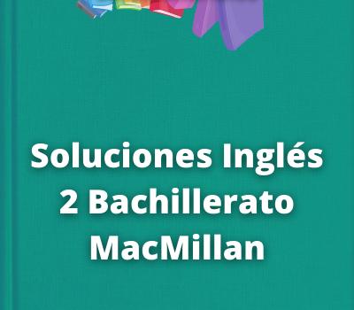 Soluciones Inglés 2 Bachillerato MacMillan
