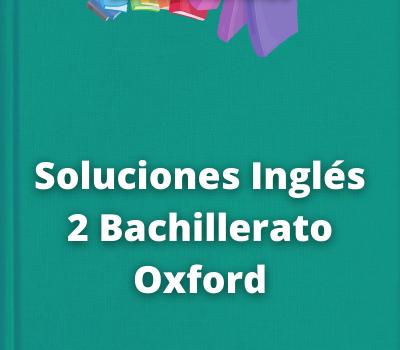 Soluciones Inglés 2 Bachillerato Oxford