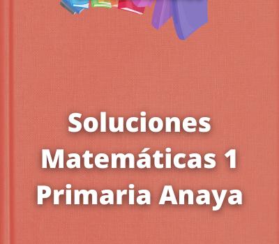 Soluciones Matemáticas 1 Primaria Anaya