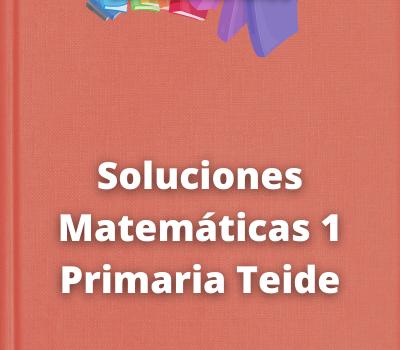 Soluciones Matemáticas 1 Primaria Teide
