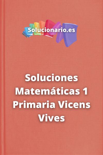 Soluciones Matemáticas 1 Primaria Vicens Vives
