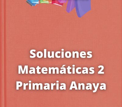 Soluciones Matemáticas 2 Primaria Anaya