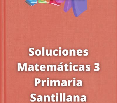 Soluciones Matemáticas 3 Primaria Santillana