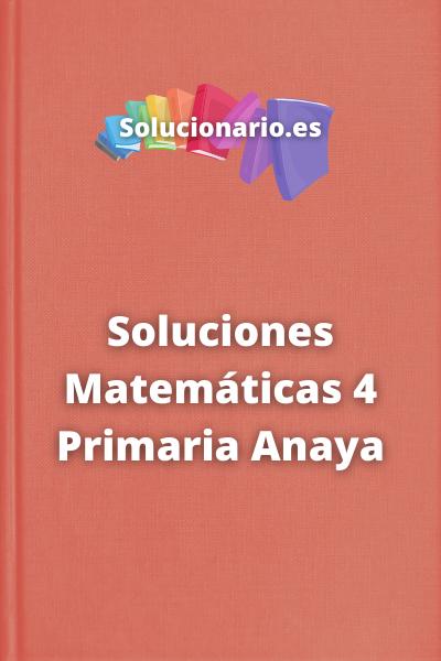 Soluciones Matemáticas 4 Primaria Anaya
