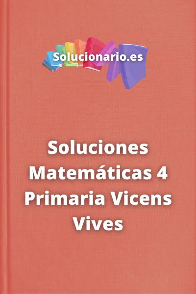 Soluciones Matemáticas 4 Primaria Vicens Vives