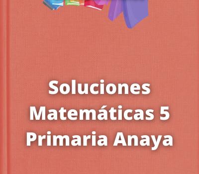 Soluciones Matemáticas 5 Primaria Anaya