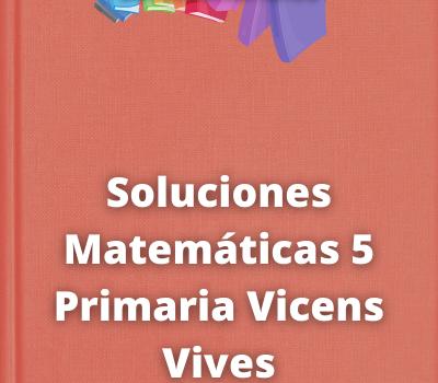 Soluciones Matemáticas 5 Primaria Vicens Vives