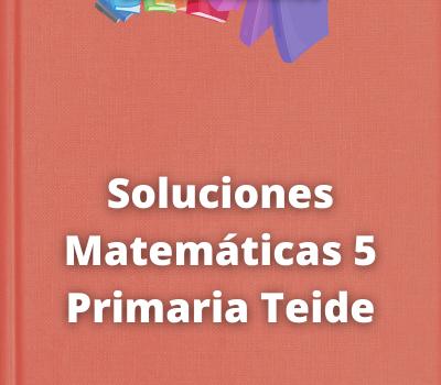 Soluciones Matemáticas 5 Primaria Teide