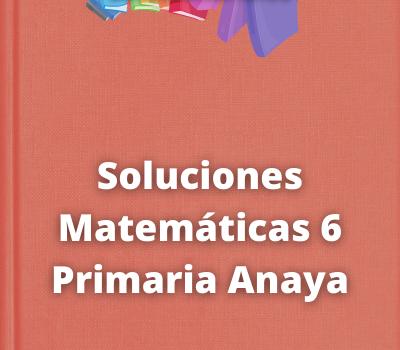 Soluciones Matemáticas 6 Primaria Anaya