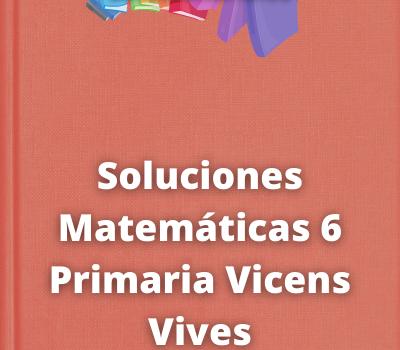 Soluciones Matemáticas 6 Primaria Vicens Vives