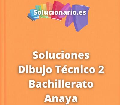 Soluciones Dibujo Técnico 2 Bachillerato Anaya