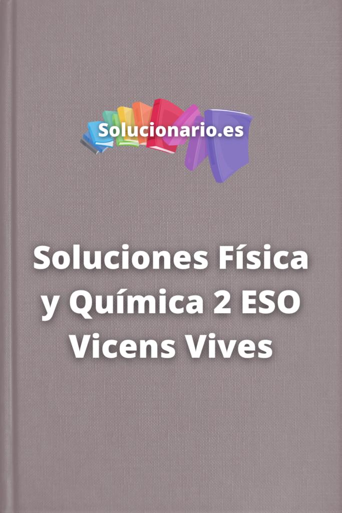 Soluciones Física y Química 2 ESO Vicens Vives