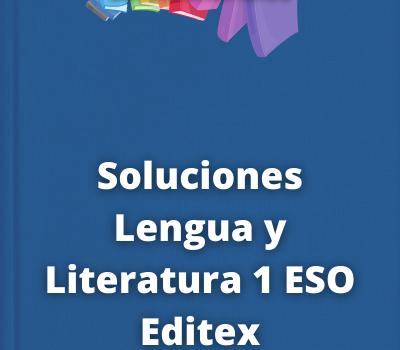 Soluciones Lengua y Literatura 1 ESO Editex