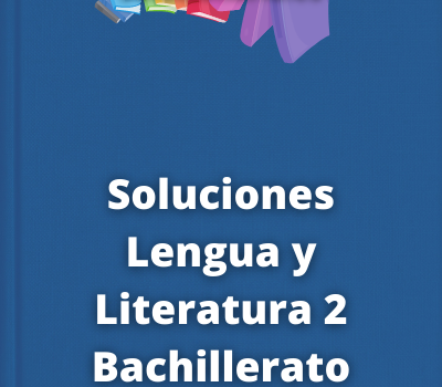 Soluciones Lengua y Literatura 2 Bachillerato Bruño