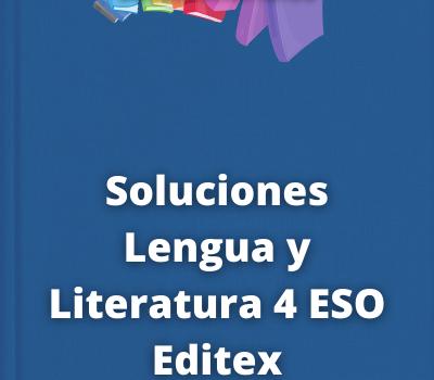 Soluciones Lengua y Literatura 4 ESO Editex