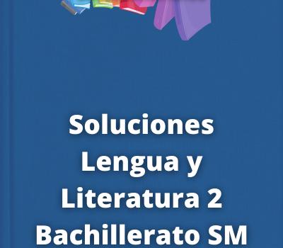 Soluciones Lengua y Literatura 2 Bachillerato SM SAVIA