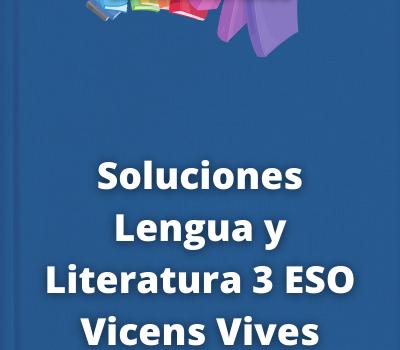Soluciones Lengua y Literatura 3 ESO Vicens Vives