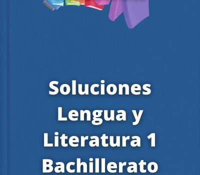 Soluciones Lengua y Literatura 1 Bachillerato Bruño