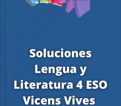 Soluciones Lengua y Literatura 4 ESO Vicens Vives
