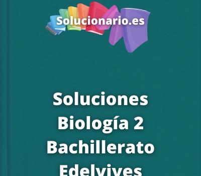 Soluciones Biología 2 Bachillerato Edelvives