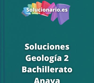 Soluciones Geología 2 Bachillerato Anaya2020 / 2021 [PDF]