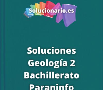 Soluciones Geología 2 Bachillerato Paraninfo