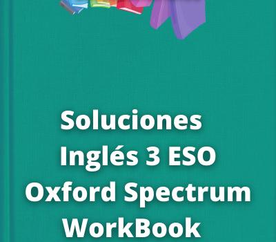 Soluciones Inglés 3 ESO Oxford Spectrum WorkBook