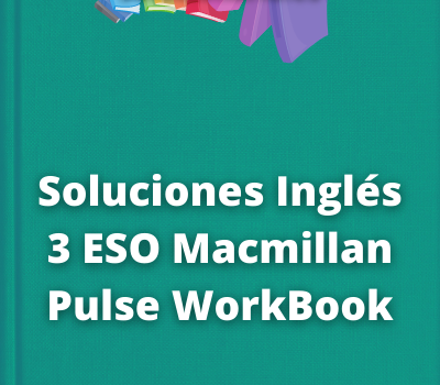 Soluciones Inglés 3 ESO Macmillan Pulse WorkBook