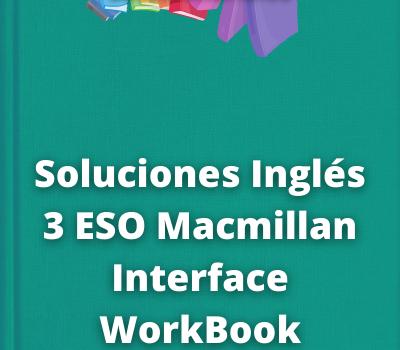 Soluciones Inglés 3 ESO Macmillan Interface WorkBook
