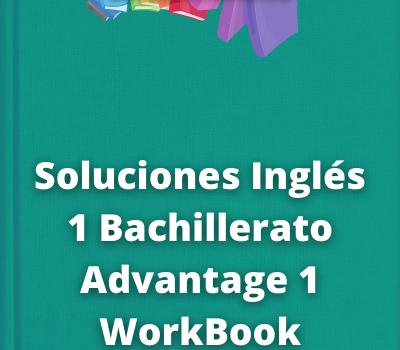 Soluciones Inglés 1 Bachillerato Advantage 1WorkBook