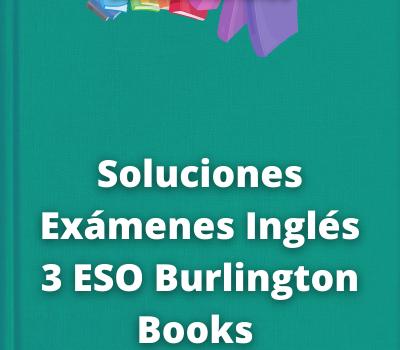 Soluciones Exámenes Inglés 3 ESO Burlington Books