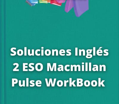 Soluciones Inglés 2 ESO Macmillan Pulse WorkBook