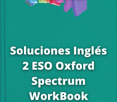 Soluciones Inglés 2 ESO Oxford Spectrum WorkBook