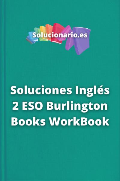 Soluciones Inglés 2 ESO Burlington Books WorkBook